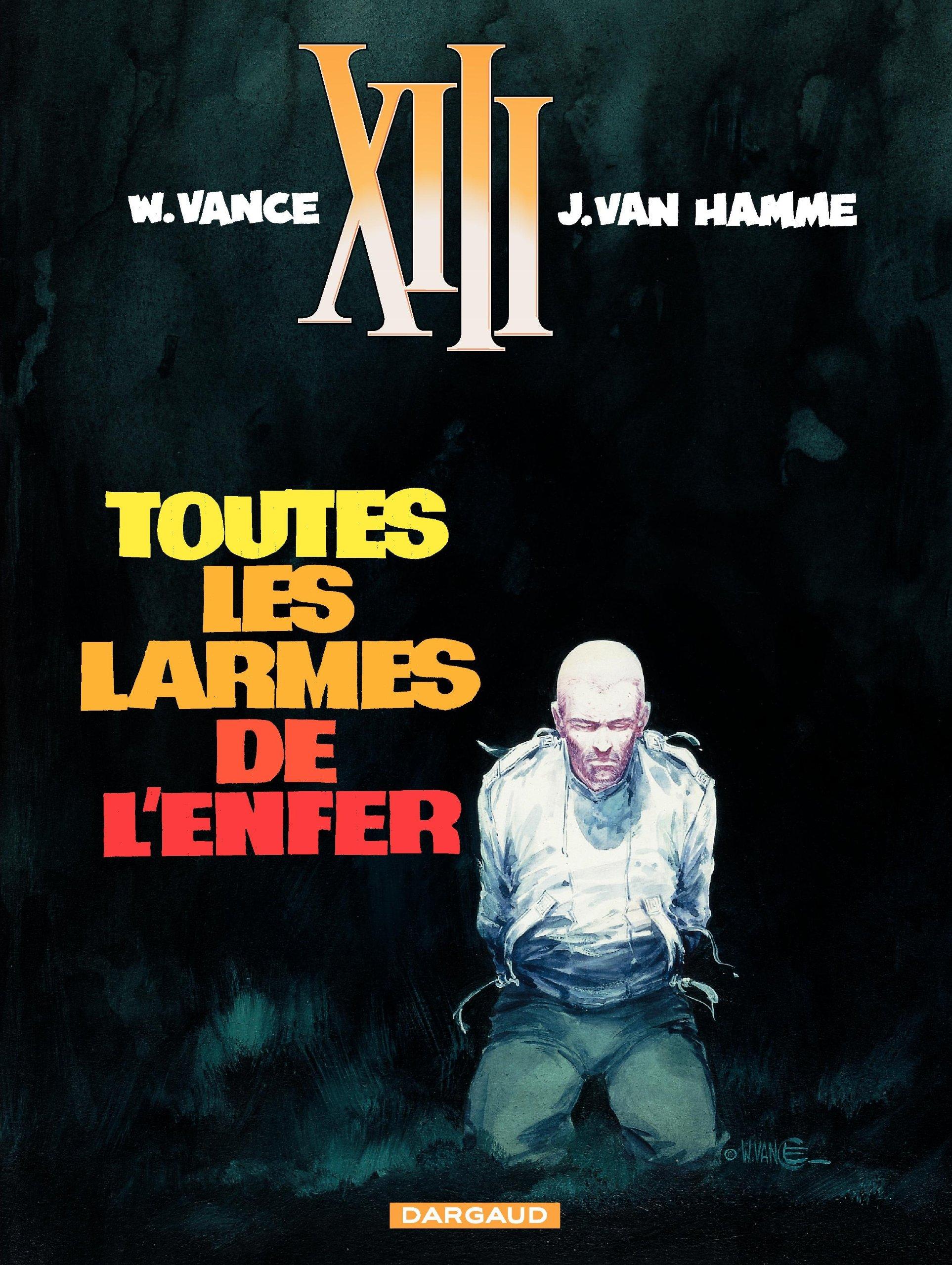 XIII, tome 3, Toutes les larmes de l'enfer: Jean Van Hamme, William Vance:  9782871290087: Amazon.com: Books
