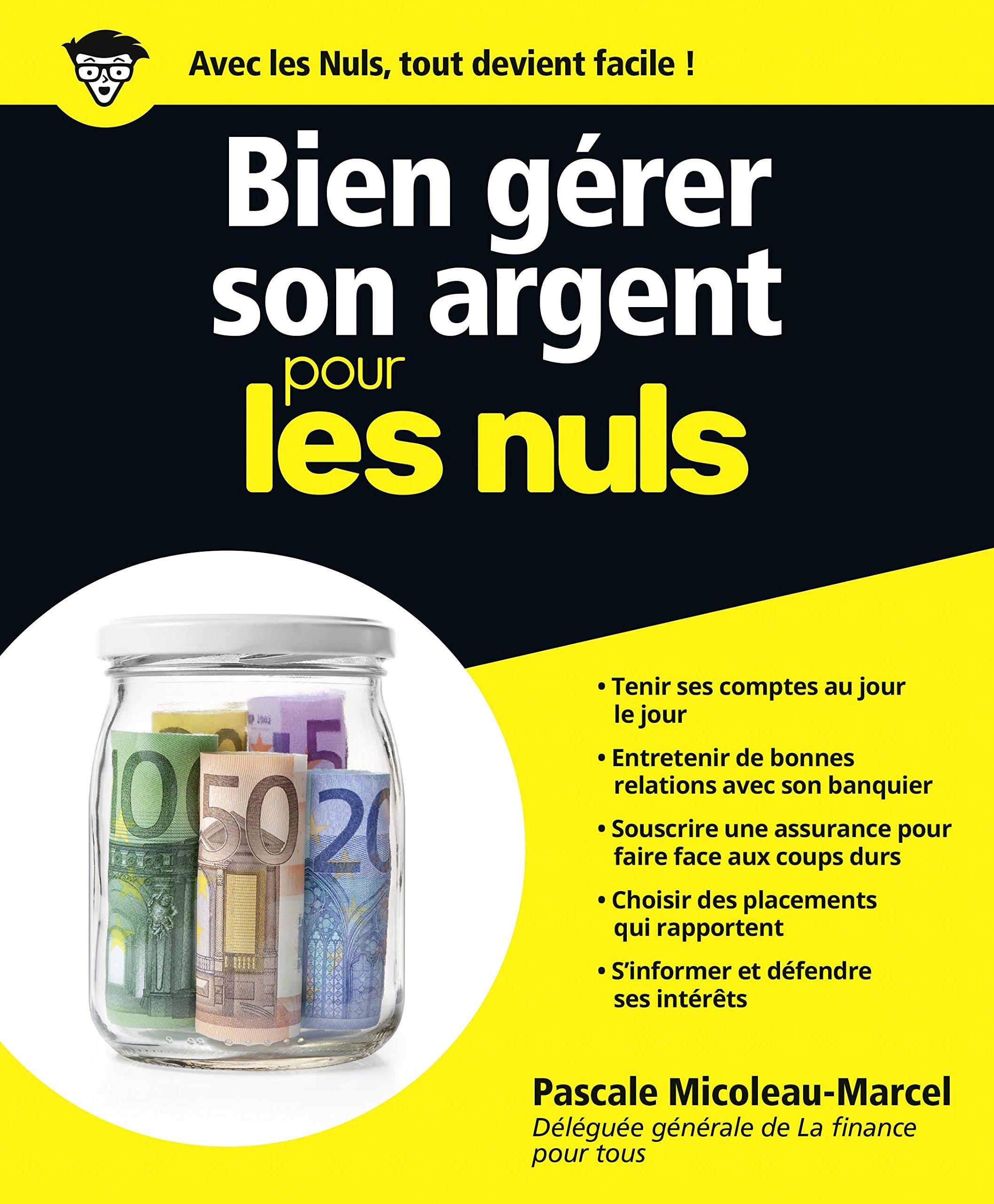 Amazon.fr - Bien gérer son argent pour les Nuls - Pascale MICOLEAU-MARCEL -  Livres