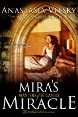 Mira's Miracle (Masters of the Castle Book 4) Kindle Edition