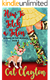 How to Fetch a Felon (Steely & Cuff Mysteries Book 3)