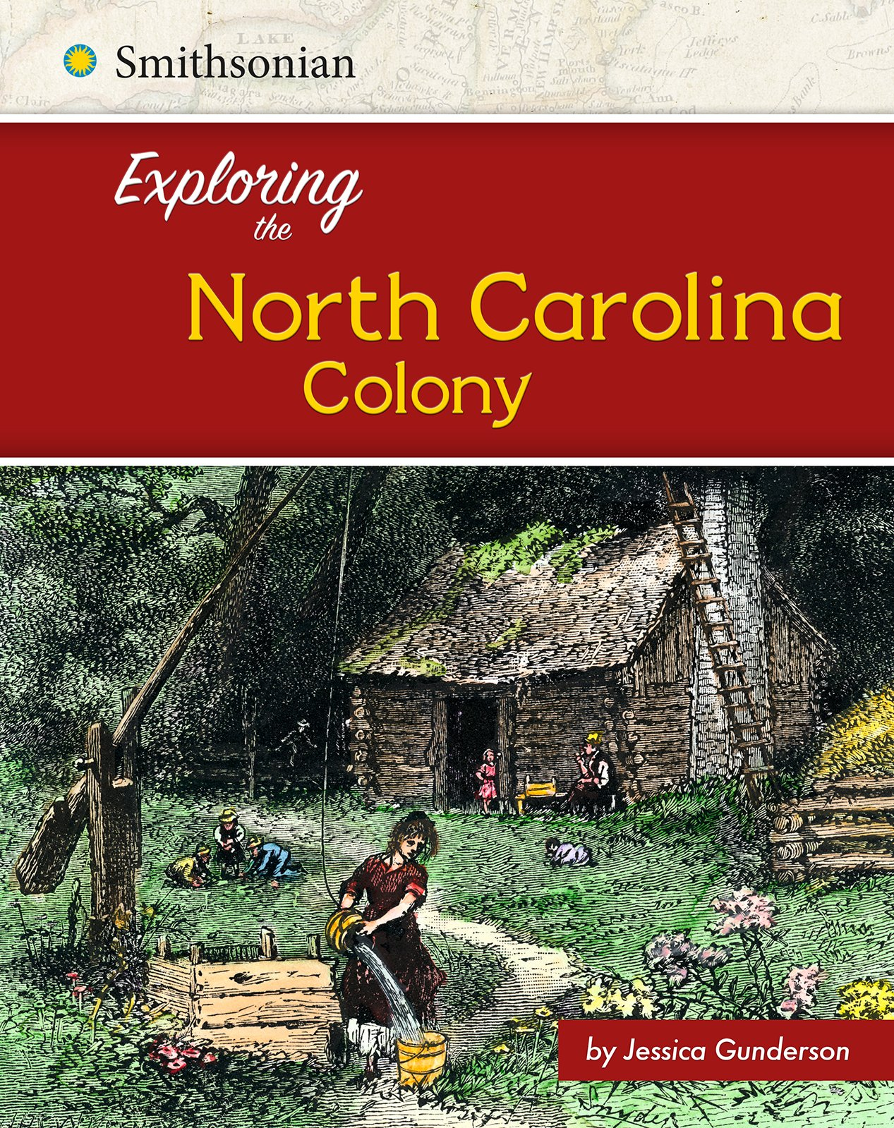 Exploring the North Carolina Colony (Exploring the 13 Colonies)