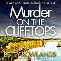 Murder on the Clifftops: A Melissa Craig Mystery, Book 3