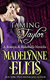 Taming Taylor (Romps & Rakehells Book 3)