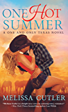 One Hot Summer: A One and Only Texas Novel