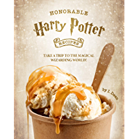 Honorable Harry Potter Recipes: Take A Trip to The Magical Wizarding World! (English Edition)