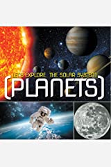 Let's Explore the Solar System (Planets): Planets Book for Kids (Children's Astronomy & Space Books) Kindle Edition