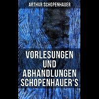 Vorlesungen und Abhandlungen Schopenhauer's: Einleitung in die Philosophie nebst Abhandlungen zur Dialektik, Aesthetik…