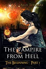 The Vampire from Hell (Part 1) - The Beginning Kindle Edition