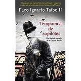 Temporada de zopilotes: Una historia narrativa de la Decena Trágica (Fuera de colección) (Spanish Edition)
