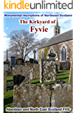 The Kirkyard of Fyvie: Monumental Inscriptions of Northeast Scotland