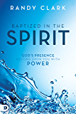 Baptized in the Spirit: God's Presence Resting Upon You With Power