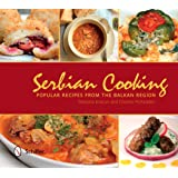 Serbian Cooking: Popular Recipes from the Balkan Region