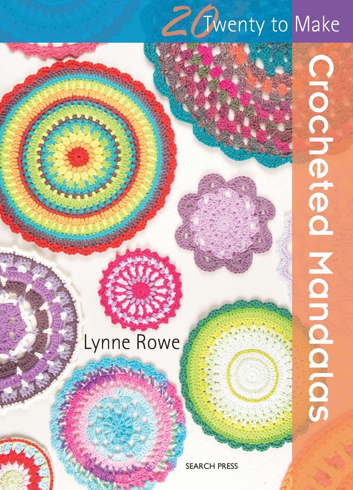 Crocheted Mandalas Twenty To Make Lynne Rowe 9781782214342