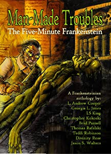Man Made Troubles: The Five-Minute Frankenstein