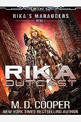 Rika Outcast: A Tale of Mercenaries, Cyborgs, and Mechanized Infantry (Aeon 14: Rika's Marauders Book 1) Kindle Edition