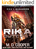 Rika Outcast: A Tale of Mercenaries, Cyborgs, and Mechanized Infantry (Aeon 14: Rika's Marauders Book 1)