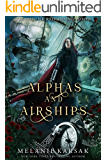 Alphas and Airships: A Steampunk Fairy Tale (Steampunk Red Riding Hood Book 2)