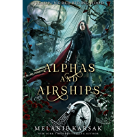 Alphas and Airships: A Steampunk Fairy Tale (Steampunk Red Riding Hood Book 2) (English Edition)