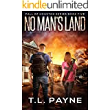 No Man's Land: A Post Apocalyptic EMP Survival Thriller (Fall of Houston Book 5)