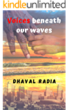 Voices beneath our waves: A father ventures to find out the roots of his adopted daughter.