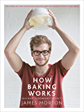 How Baking Works: …And what to do if it doesn't