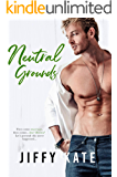 Neutral Grounds: A Marriage of Convenience / Fake Marriage Romance (French Quarter Collection Book 3)