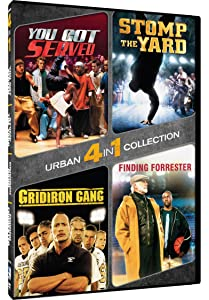 4-in-1 Urban Collection - You Got Served/Stomp The Yard/Gridiron Gang/Finding Forrester