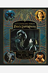 Guillermo del Toro's Pan's Labyrinth: Inside the Creation of a Modern Fairy Tale Kindle Edition