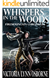Whispers in the Woods (Firemountain Chronicles Book 1)