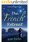 The French Retreat (Falling for France Series Book 1)
