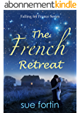 The French Retreat (Falling for France Series Book 1) (English Edition)