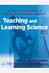 What Principals Need to Know About Teaching and Learning Science Kindle Edition