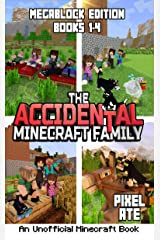 The Accidental Minecraft Family: MegaBlock Edition (Books 1-4) (The Accidental Minecraft Family Megablock Book 1) Kindle Edition
