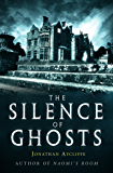 The Silence of Ghosts (English Edition)