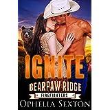 Ignite (Bearpaw Ridge Firefighters Book 3)