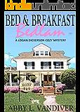 Bed & Breakfast Bedlam (A Logan Dickerson Cozy Book 1)