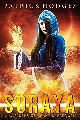 Soraya: A Wielders of Arantha Prequel (The Wielders of Arantha) Kindle Edition