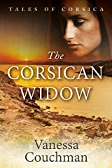 The Corsican Widow: A sweeping historical novel of love, injustice and vengeance (Tales of Corsica series Book 2) Kindle Edition