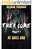 They Come Part 1: At Days End