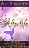 Afterlife: 3 Easy Steps To Connecting And Communicating With Your Deceased Loved Ones (3 Easy Steps Psychic Series) (English Edition)