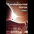 Fundamental Force Episode One