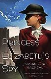 Princess Elizabeth's Spy: A Maggie Hope Mystery