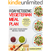30 Day Ketogenic Vegetarian Meal Plan: Delicious, Easy, and Healthy Vegetarian Recipes To Get You Started On The Keto Lifestyle – Lose Weight, Regain Energy ... Diet For Beginners) (English Edition)