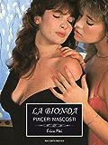 La Bionda: Piaceri nascosti