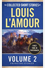 The Collected Short Stories of Louis L'Amour, Volume 2: Frontier Stories Mass Market Paperback