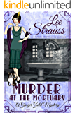 Murder at the Mortuary: a 1920s cozy historical mystery (A Ginger Gold Mystery Book 5)