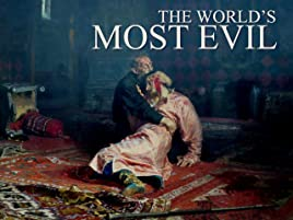 Amazon com: Watch The World's Most Evil: The Most Evil Men