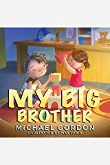 My Big Brother: (Children book about a Big Brother and his Baby Sister, baby, kids, toddler, siblings) (Family Life 5) Kindle Edition