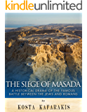 The Siege of Masada: A Historical Drama of the Famous Battle Between the Jews and Romans (English Edition)