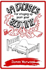 49 Excuses for Staying Up Past Your Bedtime (The 49... Series Book 6) Kindle Edition